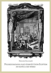 Polskie badania nad starożytnym Egiptem do końca XIX wieku - Hieronim Kaczmarek   mała okładka