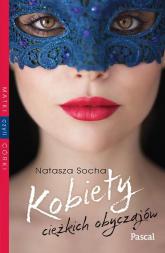 Kobiety cieżkich obyczajów - Natasza Socha | mała okładka