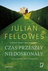 Czas przeszły niedoskonały - Julian Fellowes | mała okładka