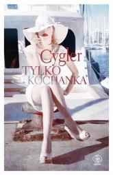 Tylko kochanka - Hanna Cygler | mała okładka