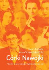 Córki Nawojki Filozofki na Uniwersytecie Jagiellońskim 1897-1967 - Chudoba Ewa, Smywińska-Pohl Anna | mała okładka