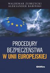 Procedury bezpieczeństwa w Unii Europejskiej - Zubrzycki Waldemar, Babiński Aleksander | mała okładka