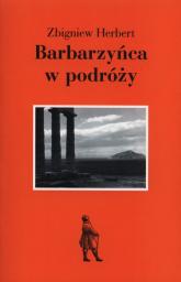 Barbarzyńca w podróży - Zbigniew Herbert | mała okładka