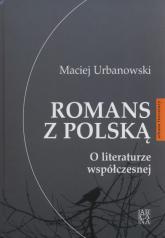 Romans z Polską O literturze współczesnej - Maciej Urbanowski | mała okładka