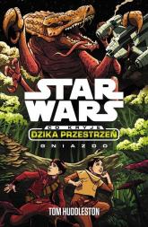 Star Wars Dzika przestrzeń Gniazdo - Tom Huddleston | mała okładka