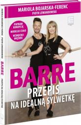 Barre Przepis na idealną sylwetkę + DVD. - Mariola Bojarska-Ferenc | mała okładka