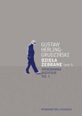 Dzieła zebrane Tom 5 Opowiadania wszystkie vol. 1 - Gustaw Herling-Grudziński   mała okładka