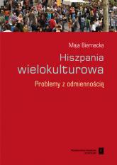 Hiszpania wielokulturowa Problemy z odmiennością - Maja Biernacka | mała okładka