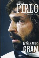 Pirlo Myślę więc gram - Pirlo Andrea, Alciato Alessandro | mała okładka