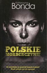 Polskie morderczynie - Katarzyna Bonda | mała okładka