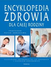 Encyklopedia zdrowia dla całej rodziny - Peter Abrahams | mała okładka