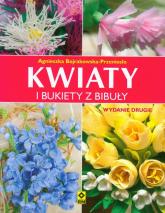 Kwiaty i bukiety z bibuły - Agniesz Bojrakowska-Przeniosło   mała okładka