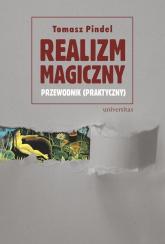 Realizm magiczny Przewodnik (praktyczny) - Tomasz Pindel | mała okładka
