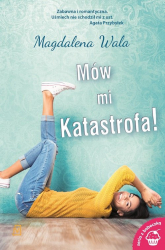Mów mi Katastrofa! - Magdalena Wala | mała okładka