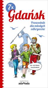 7 x Gdańsk Przewodnik dla młodych odkrywców - Tomasz Małkowski | mała okładka