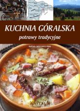 Kuchnia góralska Potrawy tradycyjne - Barbara Jakimowicz-Klein   mała okładka