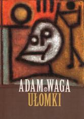 Ułomki - Adam Waga | mała okładka