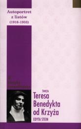 Autoportret z listów  (1916-1932) Święta Teresa Benedykta od Krzyża - Edyta Stein   mała okładka