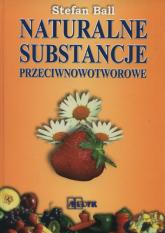 Naturalne substancje przeciwnowotworowe - Stefan Ball | mała okładka