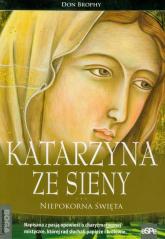Katarzyna ze Sieny Niepokorna Święta - Don Brophy | mała okładka