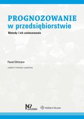 Prognozowanie w przedsiębiorstwie Metody i ich zastosowanie - Paweł Dittmann | mała okładka