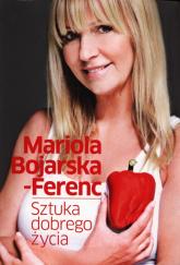 Sztuka dobrego życia - Mariola Bojarska-Ferenc | mała okładka
