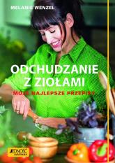 Odchudzanie z ziołami Moje najlepsze przepisy - Melanie Wenzel | mała okładka