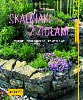 Skalniaki z ziołami Piękne Ekologiczne Pomysłowe - Heide Bergmann | mała okładka