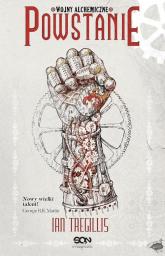 Wojny alchemiczne Tom 2 Powstanie - Ian Tregillis | mała okładka