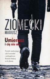 Umierasz i Cię nie ma - Mariusz Ziomecki | mała okładka