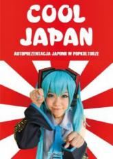 Cool Japan Autoprezentacja Japonii w popkulturze -    mała okładka