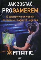 Jak zostać proGamerem E-sportowy przewodnik po świecie League of Legends - Fnatic, Diver Mike | mała okładka