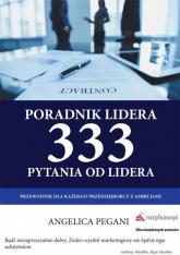 Poradnik lidera. 333 pytania od lidera Przewodnik dla każdego przedsiębiorcy z ambicjami - Angelica Pegani | mała okładka