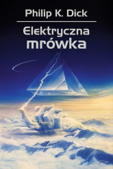 Elektryczna mrówka - Dick Philip K. | mała okładka