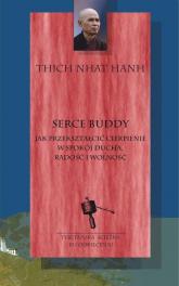 Serce Buddy Jak przekształcić cierpienie w spokój ducha, radość i wolność - Hanh Thich Nhat | mała okładka