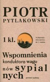 Wspomnienia konduktora wagonów sypialnych Powieść osobista - Piotr Pytlakowski | mała okładka