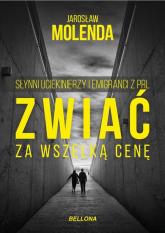 Zwiać za wszelką cenę Słynni uciekinierzy i emigranci z PRL - Jarosław Molenda | mała okładka