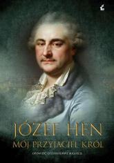 Mój przyjaciel król Opowieść o Stanisławie Auguście - Józef Hen | mała okładka