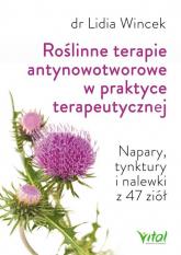 Roślinne terapie antynowotworowe w praktyce terapeutycznej Napary, tynktury i nalewki z 47 ziół - Lidia Wincek   mała okładka