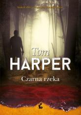 Czarna rzeka - Tom Harper | mała okładka