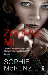 Zaufaj mi - Sophie McKenzie | mała okładka