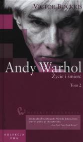 Andy Warhol Życie i śmierć Tom 2 - Victor Bockris | mała okładka