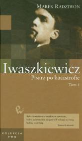 Iwaszkiewicz Pisarz po katastrofie Tom 50 Część 1 - Marek Radziwon | mała okładka