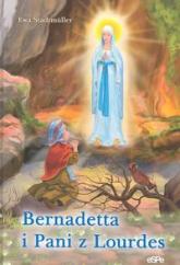 Bernadetta i pani z Lourdes - Ewa Stadtmuller | mała okładka