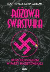 Różowa swastyka Homoseksualizm w partii nazistowskiej - Lively Scott, Abrams Kevin | mała okładka