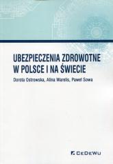 Ubezpieczenia zdrowotne w Polsce i na świecie - Ostrowska Dorota, Warelis Alina, Sowa Paweł | mała okładka