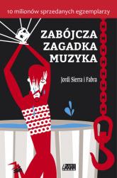 Zabójcza zagadka muzyka - Sierra I Fabra Jordi | mała okładka