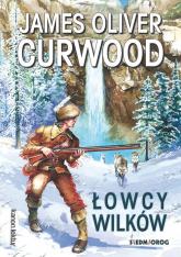 Łowcy wilków - Curwood James Oliver | mała okładka