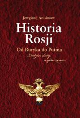 Historia Rosji Od Ruryka do Putina - Jewgienij Anisimow | mała okładka