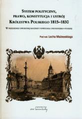 System polityczny prawo konstytucja i ustrój Królestwa Polskiego 1815-1830 W przededniu dwusetnej rocznicy powstania unii rosyjsko-polskiej -  | mała okładka